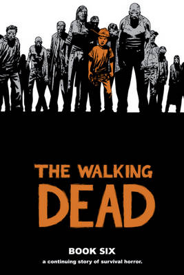 Walking Dead Book 6 by Robert Kirkman