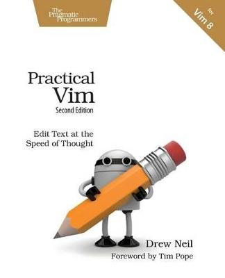 Practical Vim, 2e by Drew Neil