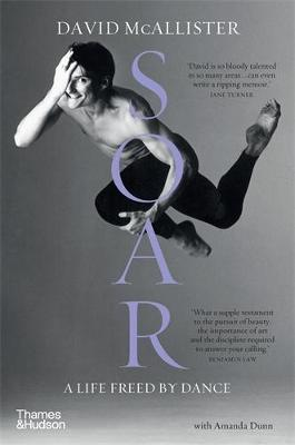 Soar: A Life Freed by Dance by David McAllister