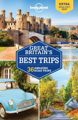 Lonely Planet Great Britain's Best Trips by Lonely Planet