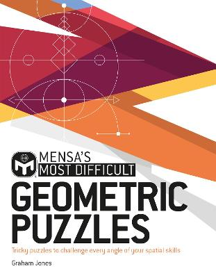 Mensa's Most Difficult Geometric Puzzles: Tricky puzzles to challenge every angle book