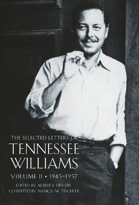 The The Selected Letters of Tennessee Williams by Tennessee Williams