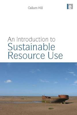 An Introduction to Sustainable Resource Use by Callum A. S. Hill