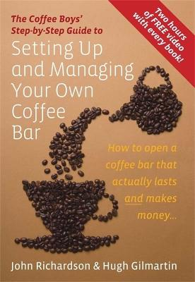 Setting Up & Managing Your Own Coffee Bar by John Richardson