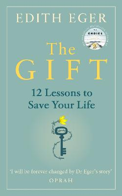 The Gift: 12 Lessons to Save Your Life by Edith Eger