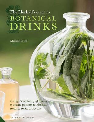 The Herball's Guide to Botanical Drinks by Michael Isted