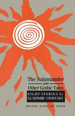 The Salamander and Other Gothic Tales by V.F. Odoevskii