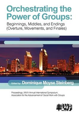 Orchestrating the Power of Group by Dominique Moyse Steinberg
