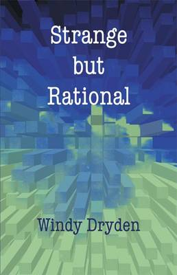 Strange But Rational by Windy Dryden