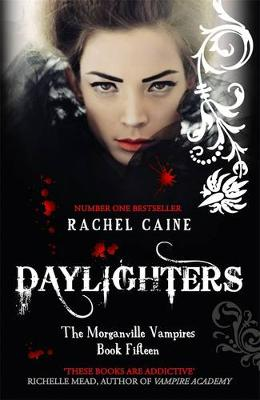 Daylighters: The Morganville Vampires Book Fifteen by Rachel Caine