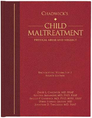 Chadwick's Child Maltreatment Chadwick's Child Maltreatment, Volume 1 Physical Abuse and Neglect Volume 1 by David L. Chadwick