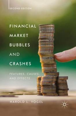 Financial Market Bubbles and Crashes, Second Edition by Harold L. Vogel