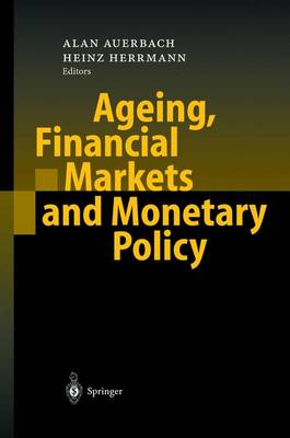 Ageing, Financial Markets and Monetary Policy by Alan J. Auerbach
