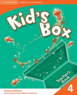 Kid's Box for Spanish Speakers Level 4 Teacher's Book by Melanie Williams