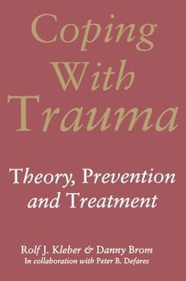 Coping with Trauma by Rolf J. Kleber