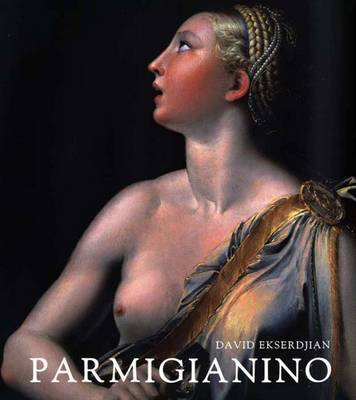 Parmigianino by David Ekserdjian