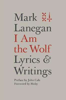 I Am the Wolf by Mark Lanegan