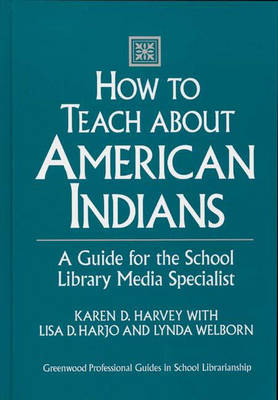 How to Teach about American Indians by Lisa D. Harjo