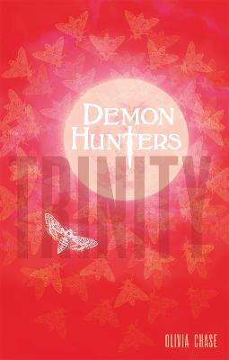 Demon Hunters: Trinity by Olivia Chase