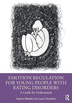 Emotion Regulation for Young People with Eating Disorders: A Guide for Professionals by Sophie Nesbitt