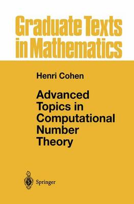 Advanced Topics in Computational Number Theory by Henri Cohen