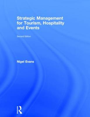 Strategic Management for Tourism, Hospitality and Events by Nigel Evans