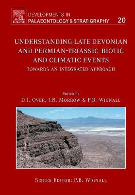 Understanding Late Devonian and Permian-Triassic Biotic and Climatic Events book