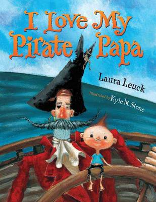 I Love My Pirate Papa by Laura Leuck