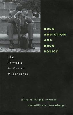 Drug Addiction and Drug Policy by George E. Vaillant