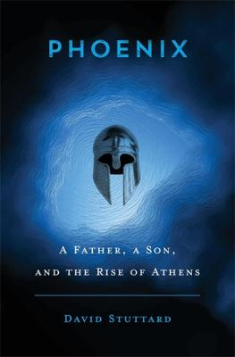 Phoenix: A Father, a Son, and the Rise of Athens book