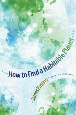 How to Find a Habitable Planet by James F. Kasting