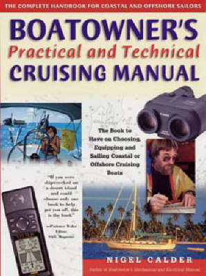 Boatowner's Practical and Technical Cruising Manual: The Complete Handbook for Coastal and Offshore Sailors by Nigel Calder