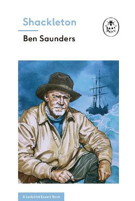 Shackleton (A Ladybird Expert Book) book
