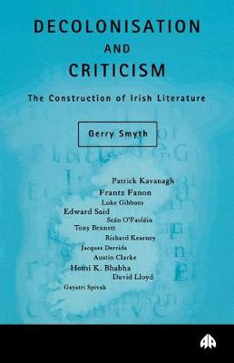 Decolonisation and Criticism by Gerry Smyth