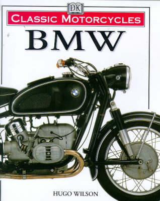 Classic Motorcycles: BMW by Hugo Wilson
