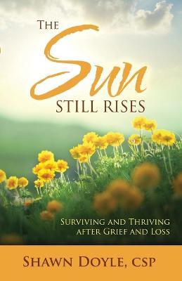 Sun Still Rises by Shawn Doyle