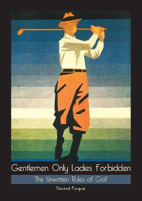 Gentlemen Only, Ladies Forbidden book
