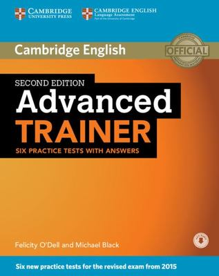 Advanced Trainer Six Practice Tests with Answers with Audio by Felicity O'Dell