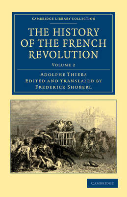 The The History of the French Revolution 5 Volume Set The History of the French Revolution: Volume 3 by Adolphe Thiers