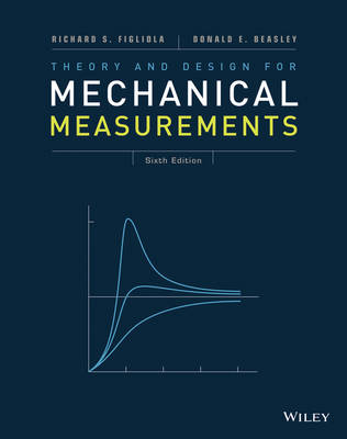 Theory and Design for Mechanical Measurements by Richard S. Figliola