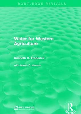 Water for Western Agriculture by Kenneth D. Frederick