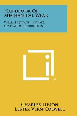 Handbook of Mechanical Wear by Charles Lipson