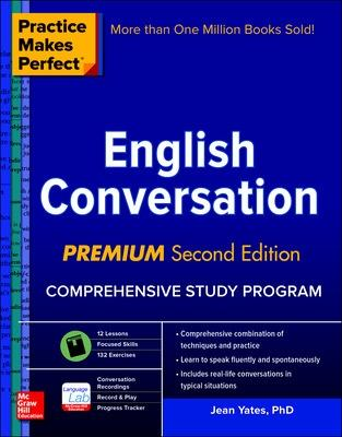 Practice Makes Perfect: English Conversation, Premium Second Edition by Yates