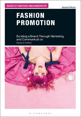 Fashion Promotion: Building a Brand Through Marketing and Communication by Gwyneth Moore