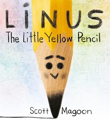Linus The Little Yellow Pencil by Scott Magoon