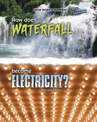How Does a Waterfall Become Electricity? by Author Robert Snedden