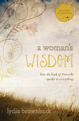 A Woman's Wisdom by Lydia Brownback