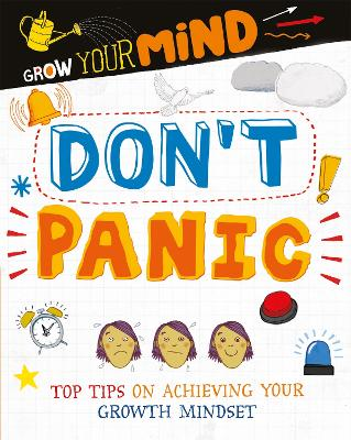 Grow Your Mind: Don't Panic by Alice Harman