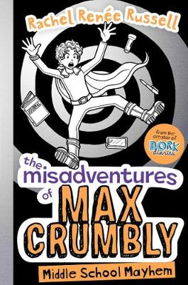 The Misadventures of Max Crumbly 2 by Rachel Renee Russell
