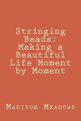 Stringing Beads by Madison Michelle Meadows